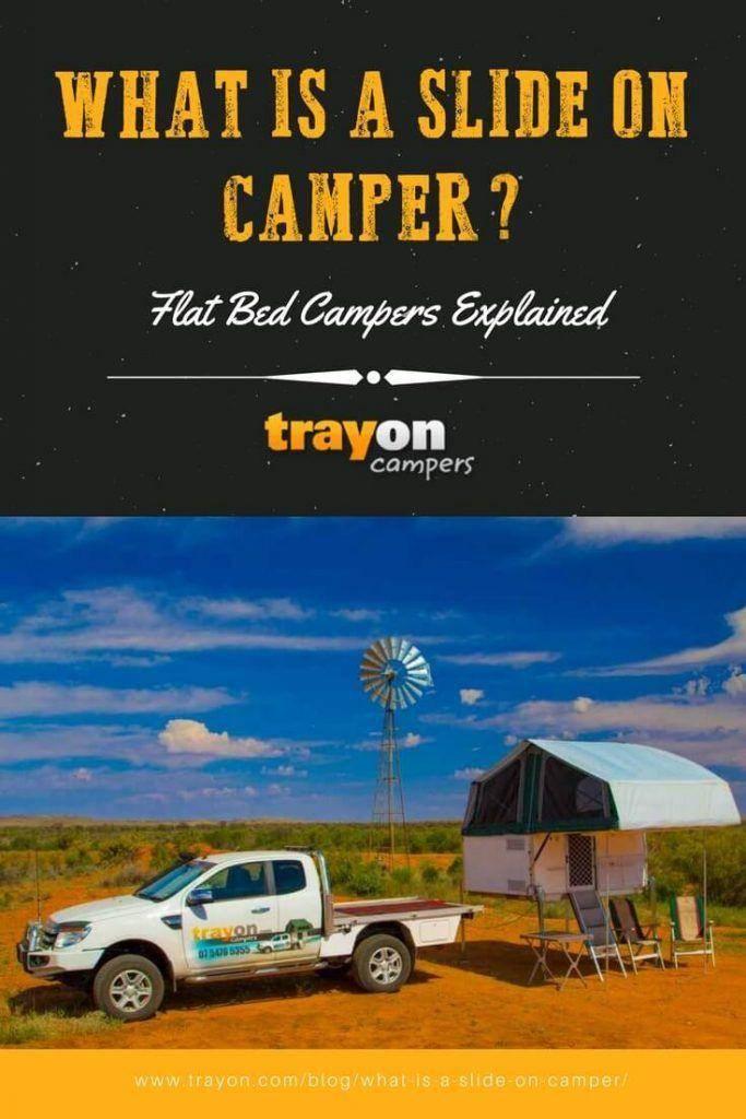 What is a slide on camper - Flat bed campers explained. Truck Camper, Trayon Campers Ford Ranger Super Cab Ute, Desert Australia.
