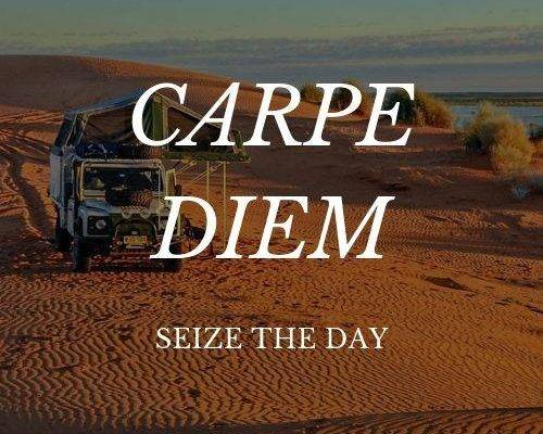 Carpe Diem Quite - Seize The Day - Camping Adventure