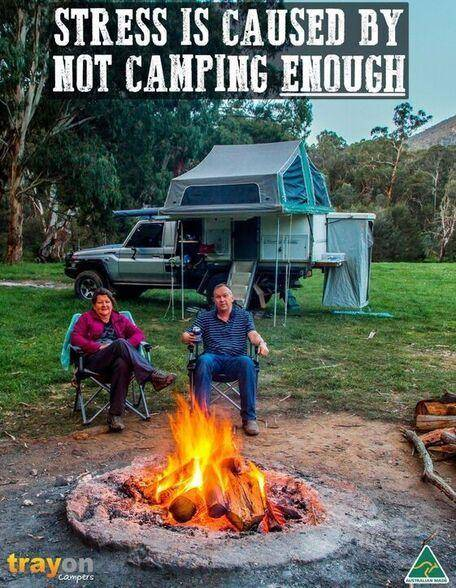 Benefits of camping: Stress is caused by not camping enough
