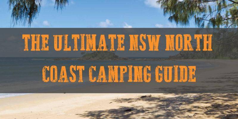 Ultimate NSW north coast camping guide