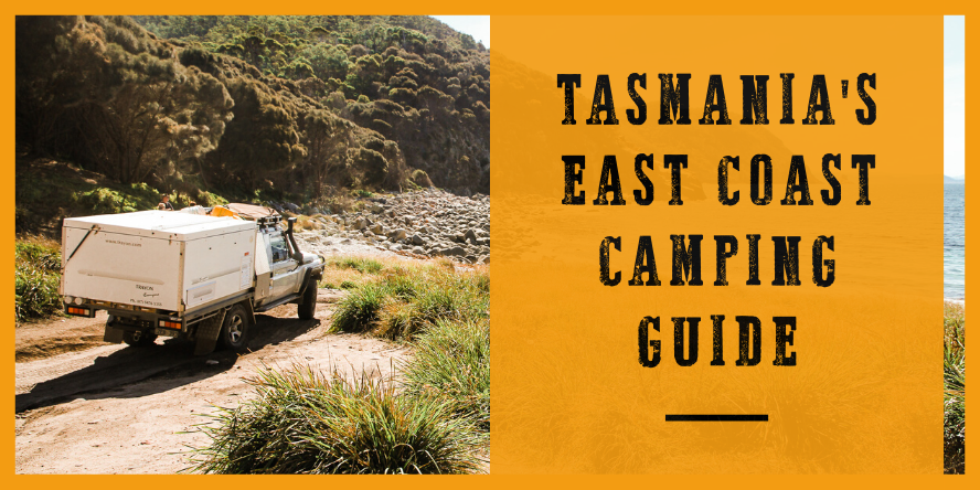 Tasmania's East Coast Camping Guide